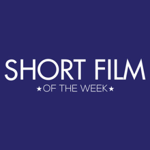 Featured: Short Film of the Week